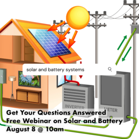Aug. 8 - Webinar on Solar + Batteries for Homeowners