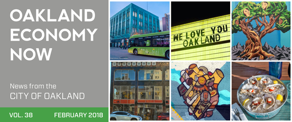 Oakland Economy Now Masthead February 2018 Volume 28 News from the City of Oakland