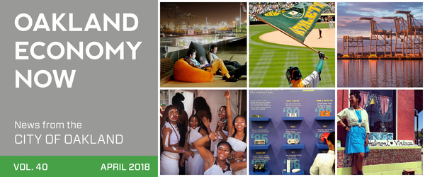 Masthead Oakland Economy Now newsletter News from the City of Oakland April 2018