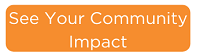 See your community impact.