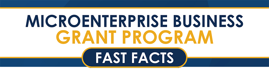 Microenterprise Business Grant Program Fast Facts