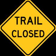 Trail closure sign