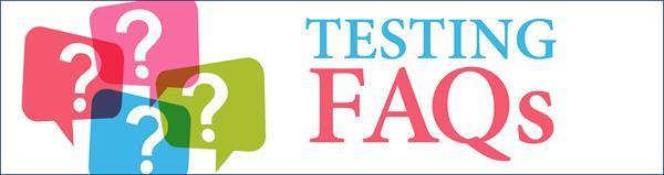 New Testing FAQs