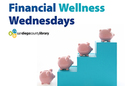 Financial Wellness Wednesdays Series