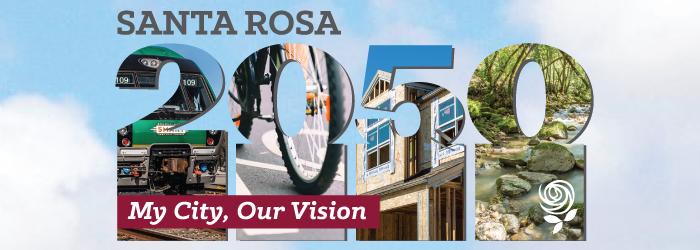 Santa Rosa 2050 My City, Our Vision