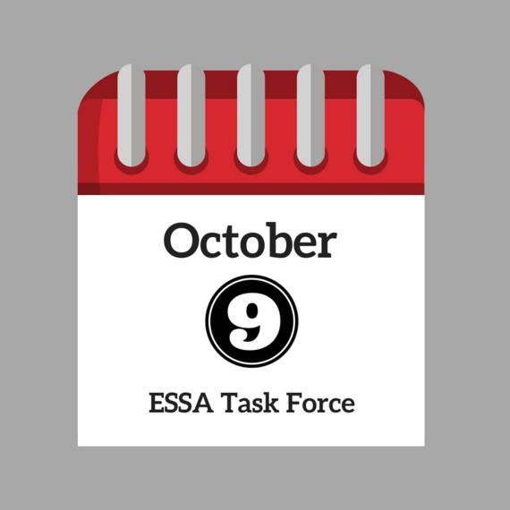 October 9 ESSA Task Force
