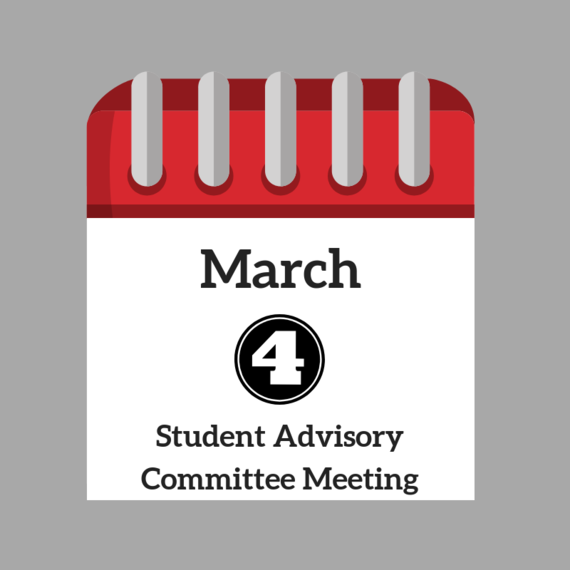 March 4 Student Advisory Committee Meeting