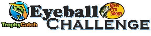The TrophyCatch Eyeball Challenge