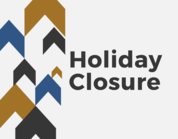 Holiday Closure graphic