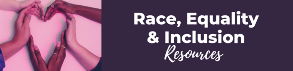 Race equality and inclusion resources graphic