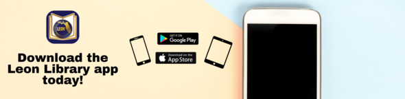 Download the Leon Library app through google play or the apple app store