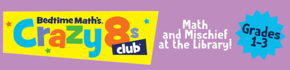 crazy 8 math club graphic with logo and math and mischief at your library