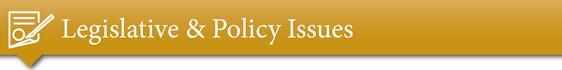 Legislative & Policy Issues