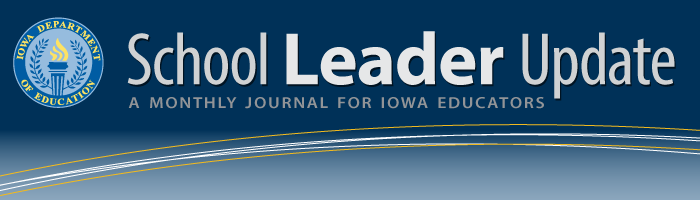 school leader update - a monthly journal for iowa educators