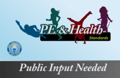 PE and Health Standards Input Needed