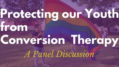 Protecting our Youth from Conversion Therapy