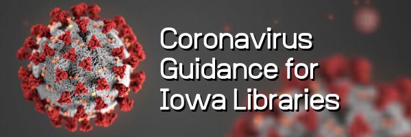 Coronavirus Guidance for Iowa Libraries