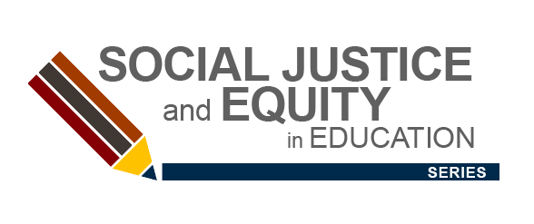 Social Justice and Equity in Education Series