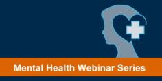 Mental Health Webinar series graphic