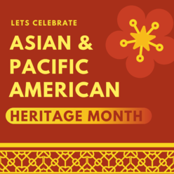 A graphic celebrating Asian Pacific American Heritage Month.