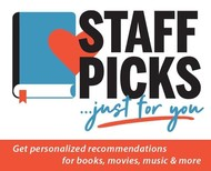 Staff Picks...Just for You