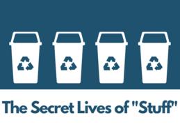 """The Secret Lives of """"Stuff"""""""