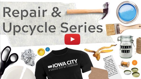 Iowa City Update: Repair and Upcycle Series