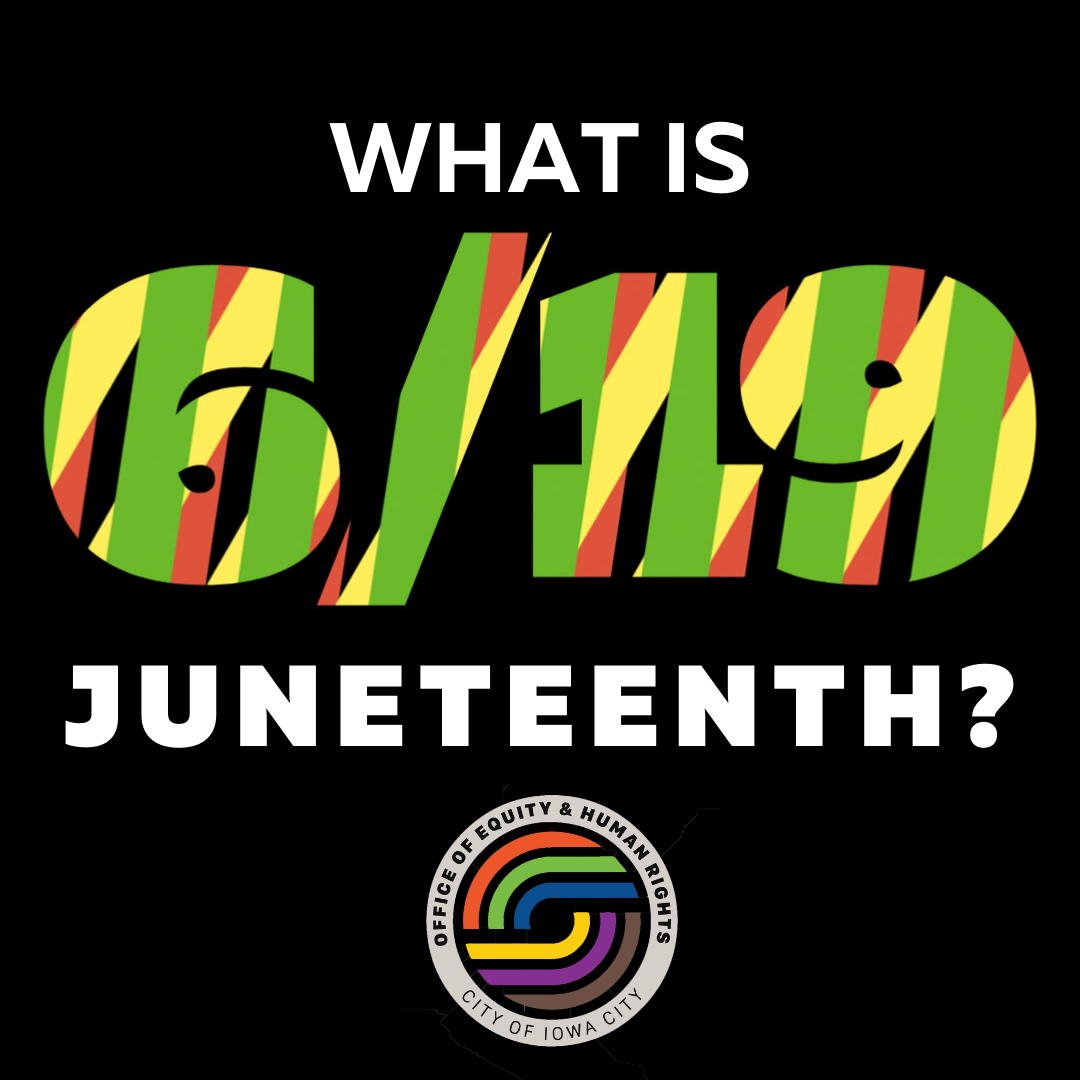A graphic that reads: What is Juneteenth?