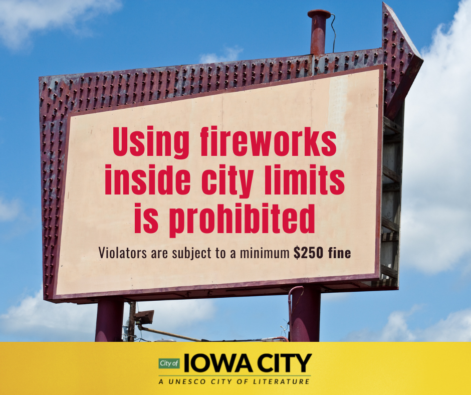 Fireworks notice for the City of Iowa City.