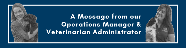 Message from Operations Manager and Veterinarian Administrator