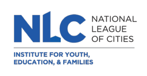 National League of Cities Institute for Youth, Education, and Families