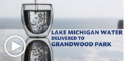 Lake Michigan water to Grandwood Park