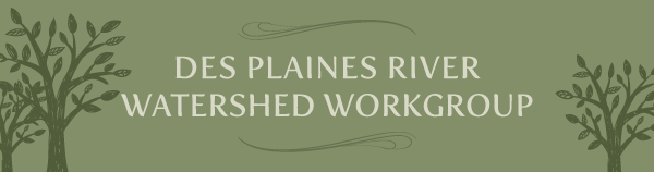 Des Plaines River Watershed Workgroup