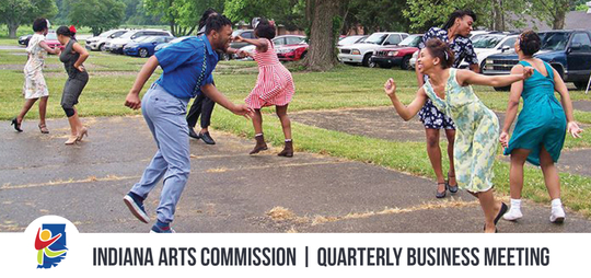 Indiana Arts Commission, Quarterly Business Meeting