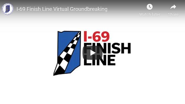 I-69 Finish Line Virtual Groundbreaking Video Link