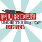 Murder at the Big Top Dinner