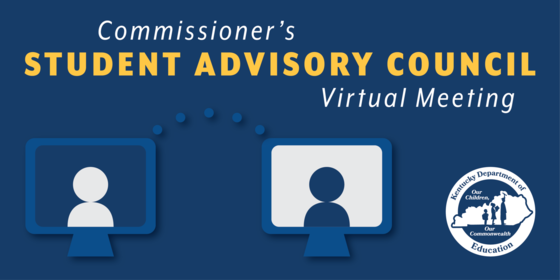 Commissioner's Student Advisory Council Virtual Meeting