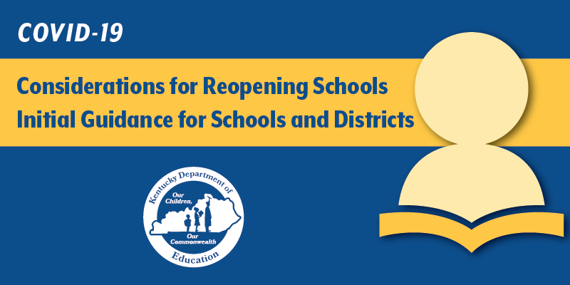 COVID-19 Considerations for Reopening Schools Initial Guidance for Schools and Districts