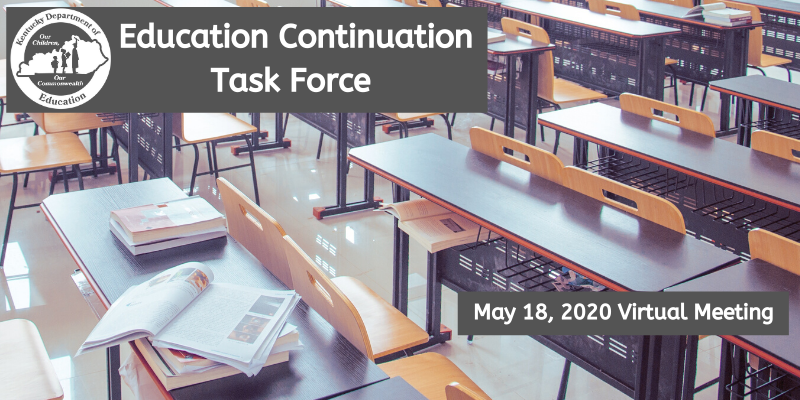Education Continuation Task Force: May 18, 2020 Virtual Meeting