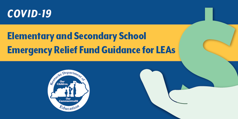 COVID-19 Elementary and Secondary School Emergency Relief Fund Guidance for LEAs