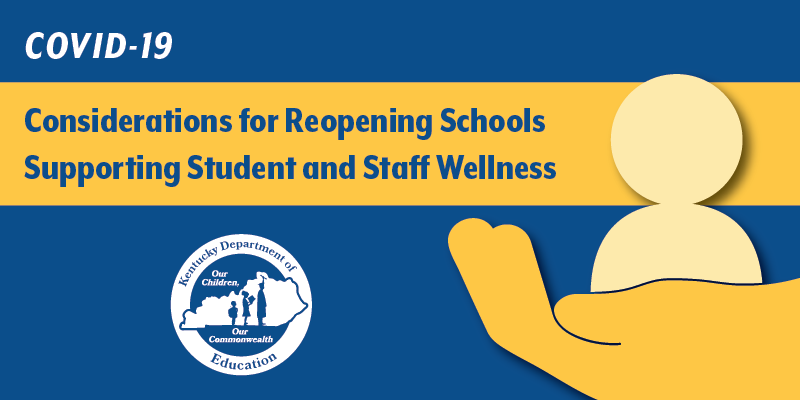 COVID-19 Considerations for Reopening Schools Supporting Student and Staff Wellness