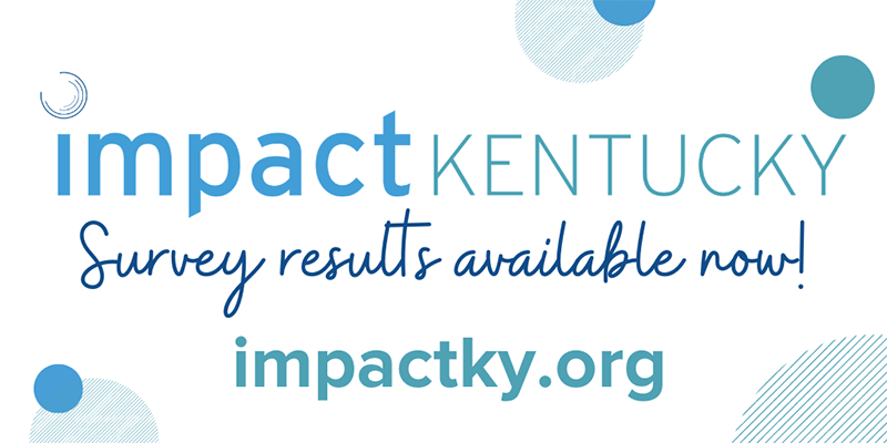 Impact Kentucky Survey Results Available Now! impactky.org