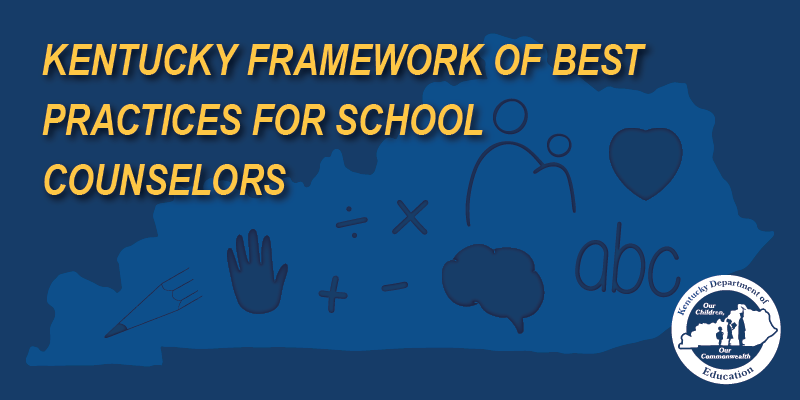 Kentucky Framework of Best Practices for School Counselors