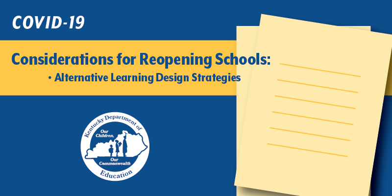 COVID-19 Considerations for Reopening Schools: Alternative Learning Design Strategies
