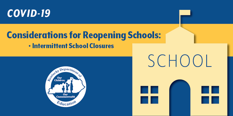 COVID-19 Considerations for Reopening Schools: Intermittent School Closures