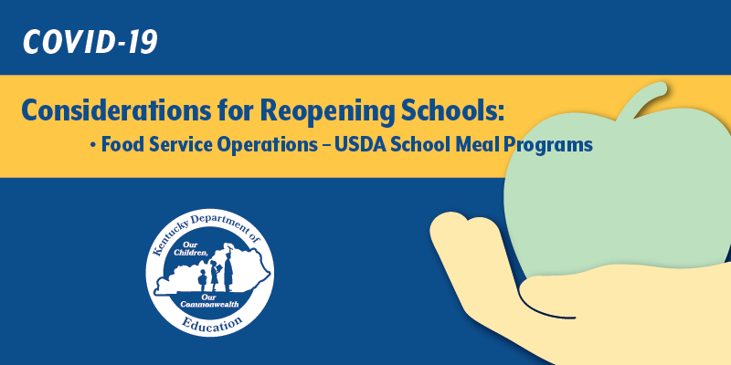 COVID-19 Considerations for Reopening Schools: Food Service Operations - USDA School Meal Programs