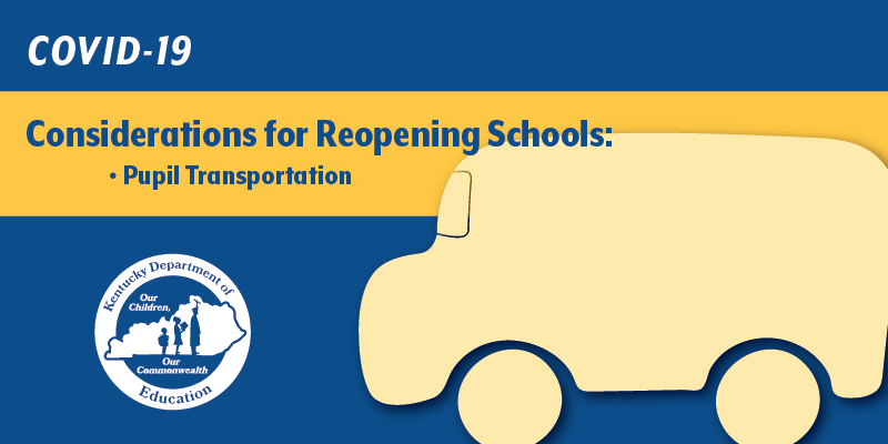 COVID-19 Considerations for Reopening Schools: Pupil Transportation