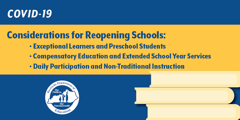 Considerations for Reopening Schools: Exceptional Learners/Preschool Students, Compensatory Education/Extended School Year, Daily Participation/NTI