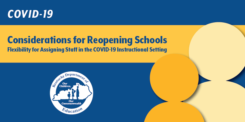 COVID-19 Considerations for Reopening Schools: Flexibility for Assigning Staff in the COVID-19 Instructional Setting