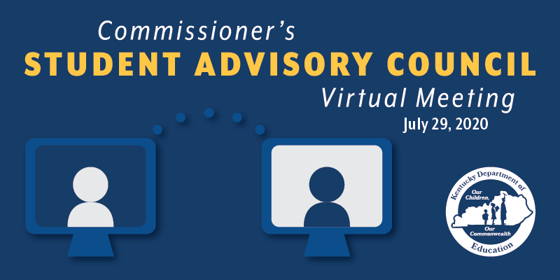 Commissioner's Student Advisory Council Virtual Meeting: July 29, 2020
